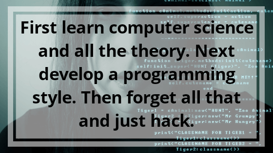 First learn Computer Science and all the theory