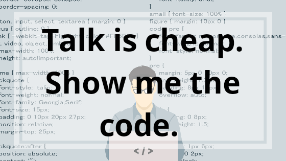Talk is Cheap Show me the Code
