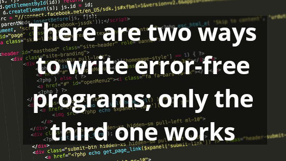 There are two ways to write error free programs - Technology Quotes