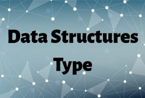 Type of Data Structures (Complete Overview)