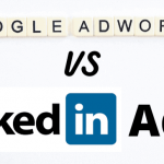 Google Ads vs LinkedIn Ads: Which one is best for you?