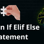 Python if, elif, else Statement: Overview of Conditional Statements in Python