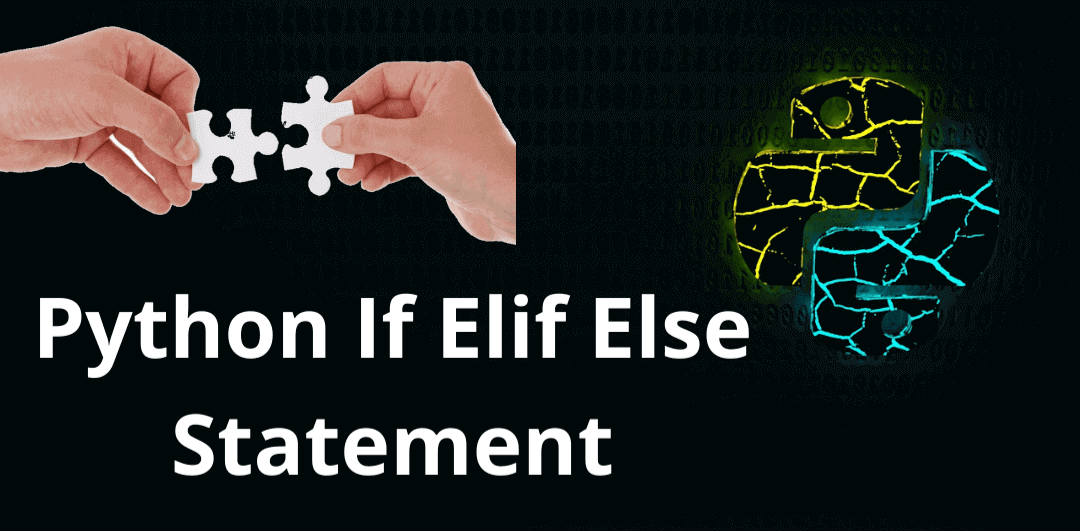 Read more about the article Python if, elif, else Statement: Overview of Conditional Statements in Python